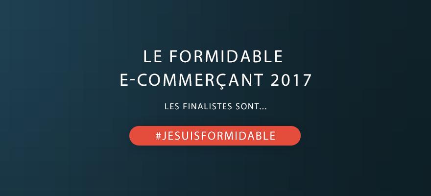 Le Formidable E-commerçant 2017 : les finalistes sont…
