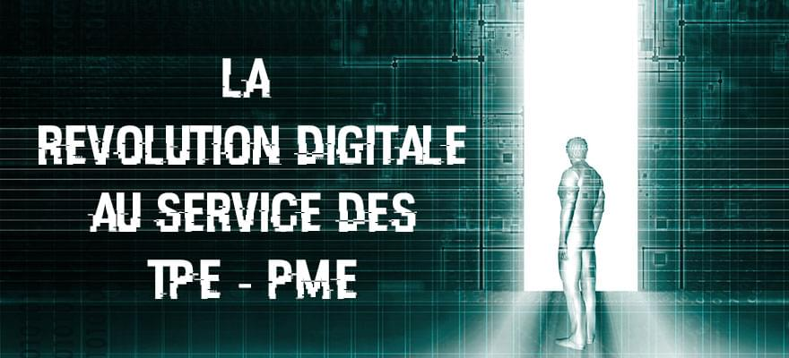 La révolution digitale au service des TPE / PME