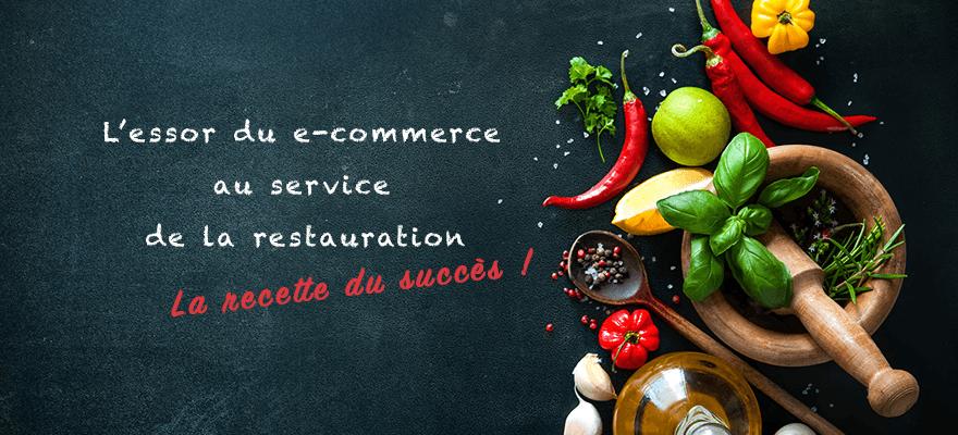 L'essor du e-commerce au service de la restauration, la recette du succès!