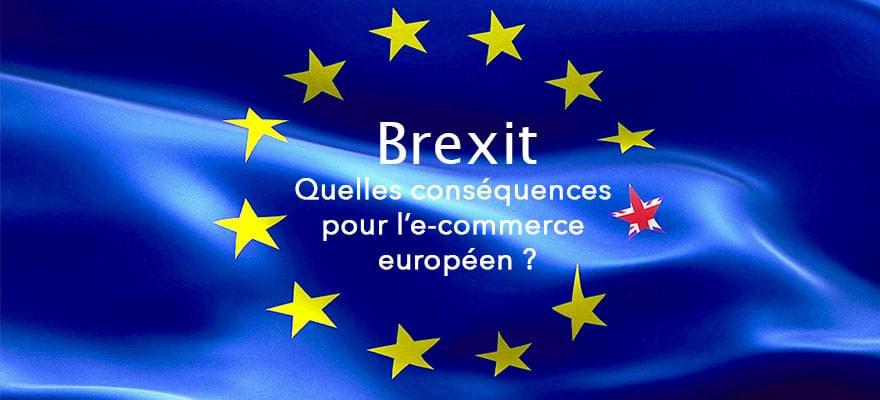 Brexit : quelles conséquences pour l'e-commerce européen ?