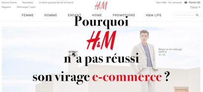 Pourquoi H&M n'a pas réussi son virage e-commerce ?