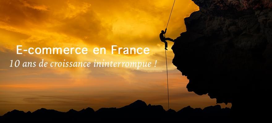 E-commerce France : 10 ans de croissance ininterrompue !