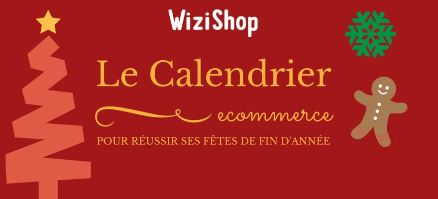 Le calendrier ecommerce pour réussir vos fêtes de fin d'année