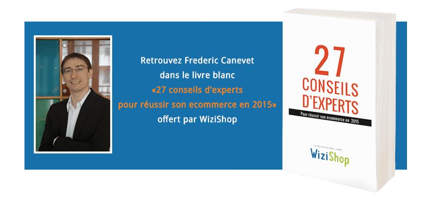 Frederic Canevet : « Comprendre, adapter et mesurer, les 3 piliers de la réussite en 2015 »