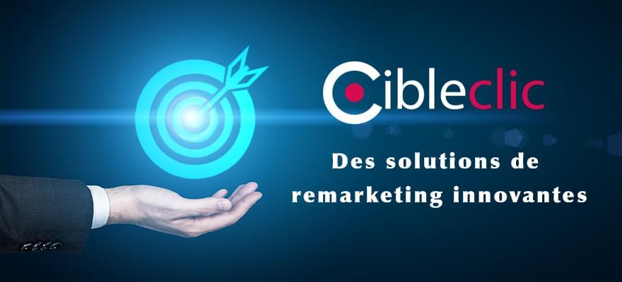 Cibleclic : Interview de la solution de Remarketing On-site et Off-site