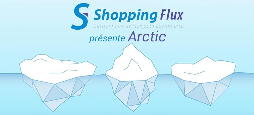 Marketplaces : Shopping Flux présente Arctic, sa nouvelle fonctionnalité innovante