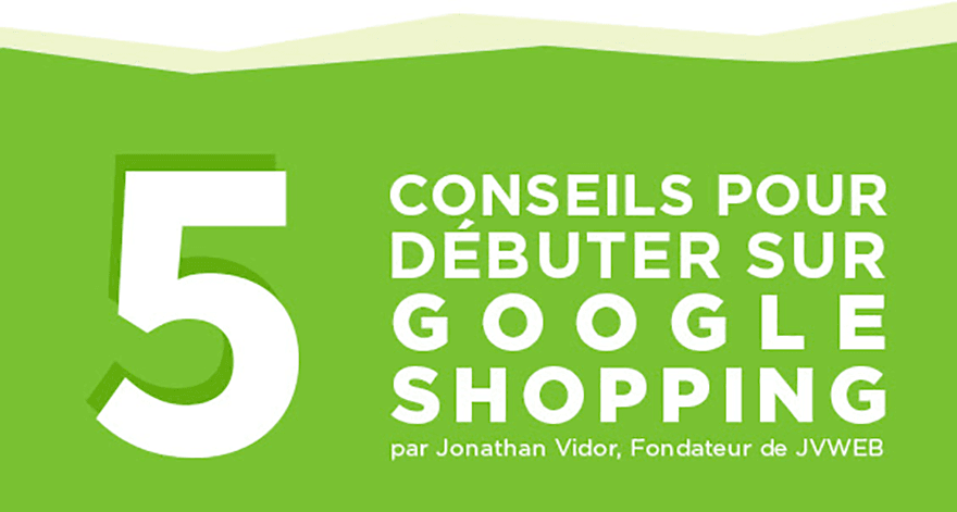 Google Shopping : 5 conseils pour débuter