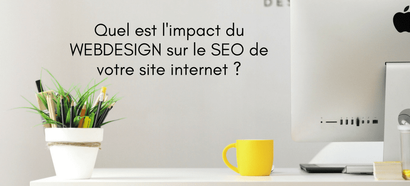Quel est l'impact du Webdesign sur le SEO de votre site internet ?