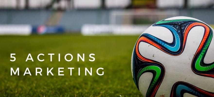 5 idées d'actions marketing efficaces pour la Coupe du monde et la Coupe d'Europe