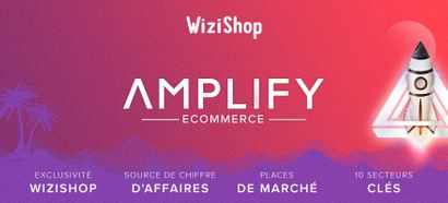 Amplify Ecommerce : WiziShop déclare les pré-inscriptions ouvertes !