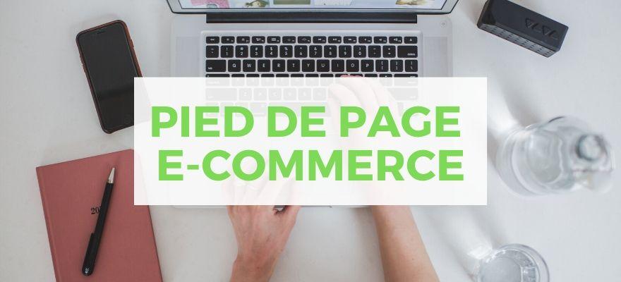 Comment optimiser le pied de page de votre boutique ecommerce ?