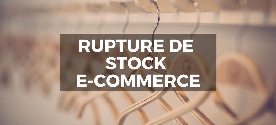 Comment gérer les produits en rupture de stock sur votre boutique en ligne ?