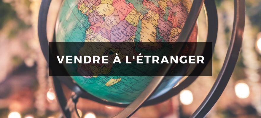 Vendre à l'étranger : Les 4 défis à relever pour une boutique e-commerce