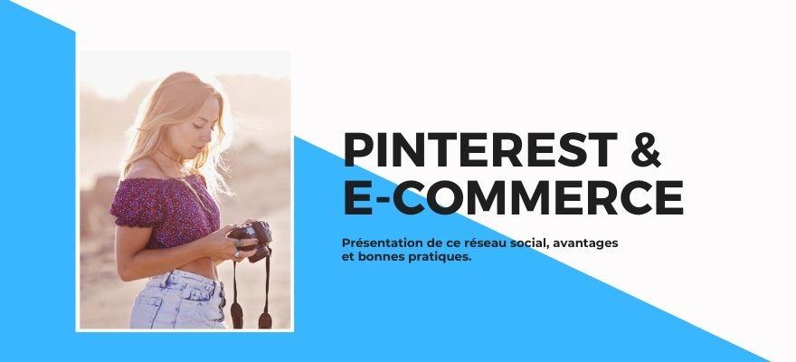 Pinterest et E-commerce : Présentation du réseau social, avantages et stratégies