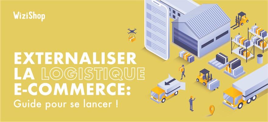 Comment externaliser votre logistique e-commerce ? Guide pour être efficace !