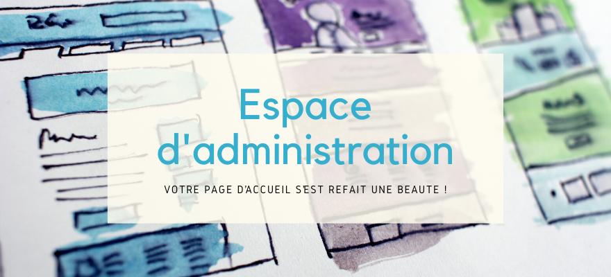 Espace d'administration : votre page d'accueil s'est refait une beauté