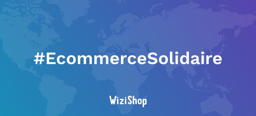 Ecommerce Solidaire : Pour faire face au confinement, WiziShop met des boutiques en ligne à disposition des commerçants