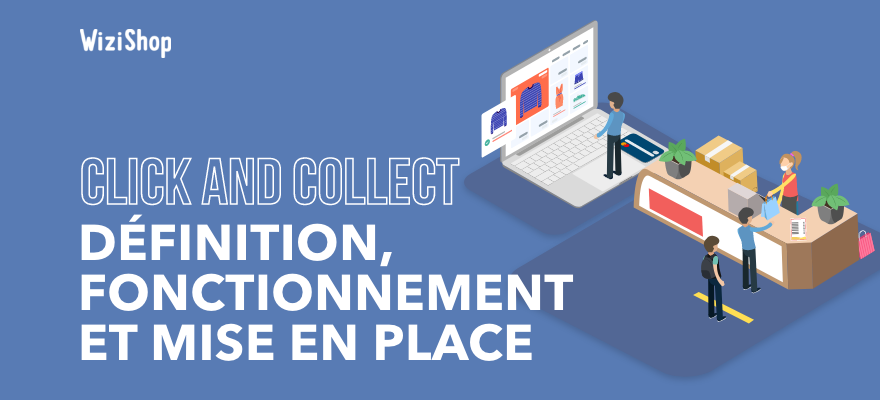 Click and Collect : Solution pour continuer à vendre pendant le confinement
