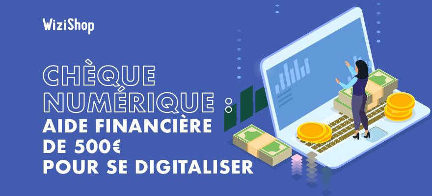 Aide numérique : Comment dépenser les 500€ de l'Etat pour digitaliser sa boutique ?