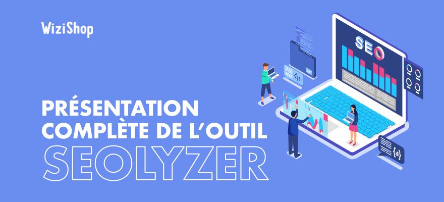 Seolyzer : Présentation complète de l'outil français d'analyse de logs