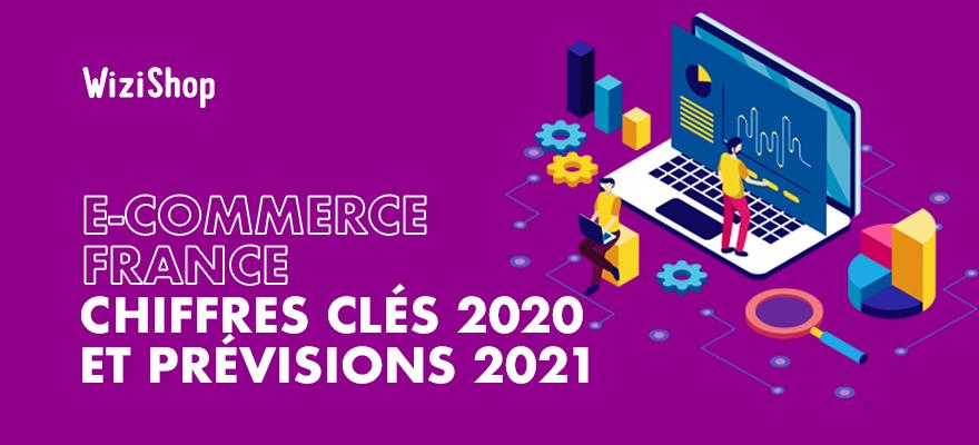 Le E-commerce en France en 2020 et 2021 : quels sont les chiffres clés et prévisions ?