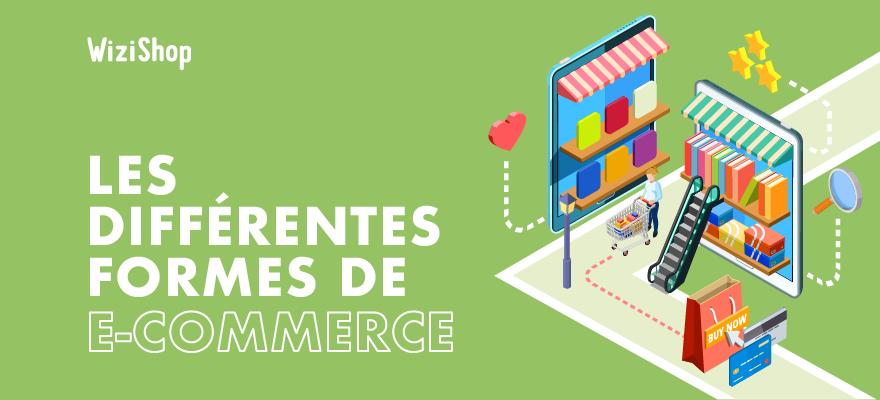 Présentation des différents types de e-commerce : 6 formes de commerce en ligne