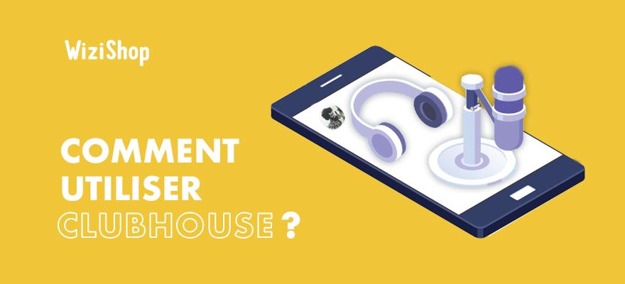 Clubhouse : Présentation de ce réseau social audio et conseils pour l'utiliser
