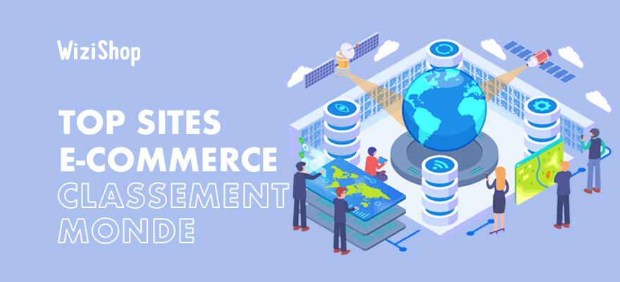 Classement Monde et France des 43 meilleurs sites e-commerce pour l'année 2021