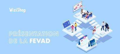 Qu'est-ce que la Fevad, la fédération du e-commerce et de la vente à distance ?