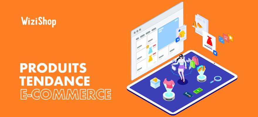 Top 24 des produits tendance à vendre sur son e-commerce [Édition 2021]