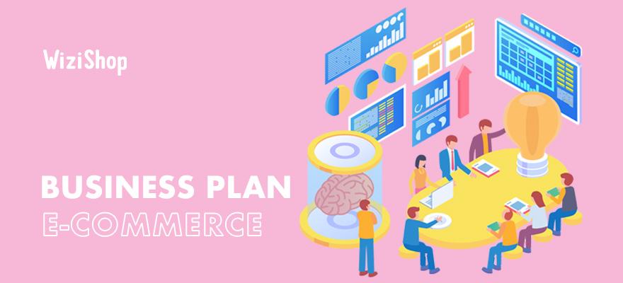 Business Plan E-commerce : Guide complet 2021 et modèle PDF gratuit à télécharger !