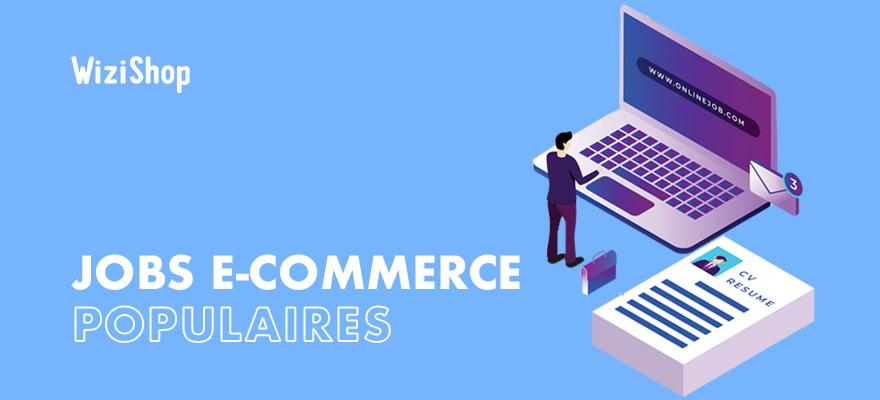 Job e-commerce : Les 14 emplois d'avenir les plus recherchés en 2021