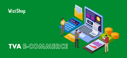 Réforme TVA e-commerce : À quels changements s'attendre à partir du 1er Juillet 2021 ?