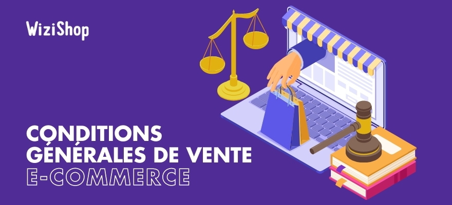 Conditions générales de vente e-commerce : Tout savoir sur l'obligation légale des CGV
