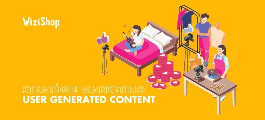 User Generated Content : Présentation de la stratégie UGC et exemples marketing !