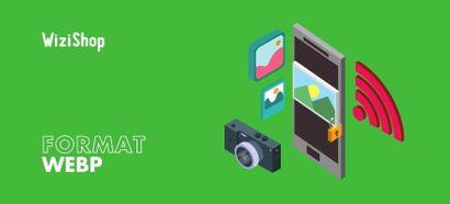 Format WebP : Définition et avantages du format de compression de Google