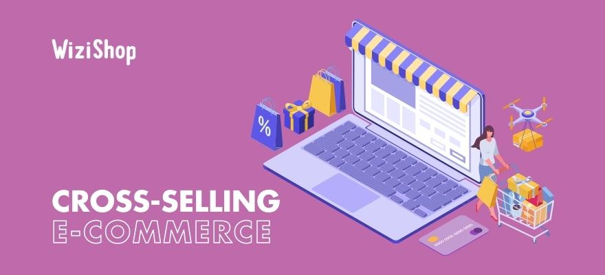 Cross-selling : Présentation, conseils clés & exemples de stratégie de ventes croisées