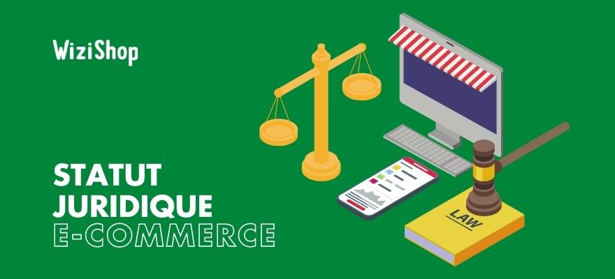 Créer une entreprise e-commerce en 2021 : Quel statut juridique pour vendre ?