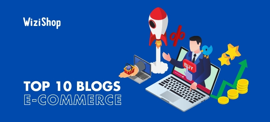 Spécialistes e-commerce : Top 10 des blogs à suivre pour tout savoir du digital !
