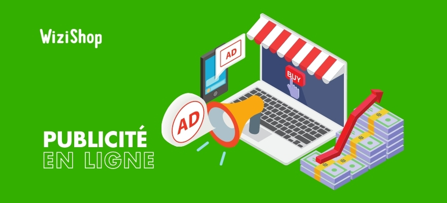 Publicité en ligne : Définition, avantages pour votre activité et conseils pour être efficace