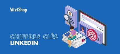 Statistiques LinkedIn 2021 : Utilisateurs, chiffres et tendances du réseau social