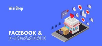 11 Conseils pour utiliser le réseau social Facebook dans votre stratégie e-commerce