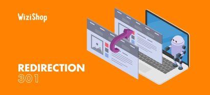Redirection 301 : Définition, exemples d'utilisation & 5 erreurs fréquentes à éviter