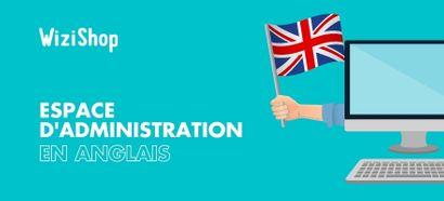 Votre espace d'administration disponible en anglais !