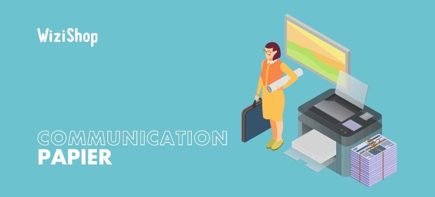 Support de communication papier : comment l'utiliser pour booster votre visibilité ?