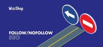 Lien dofollow et nofollow : Définition, différences et bonnes pratiques SEO