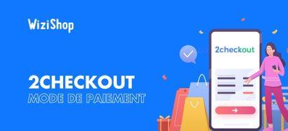 2checkout by Verifone : Nouveau mode de paiement sur votre e-commerce